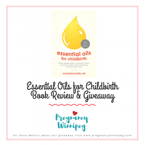 Essential Oils for Childbirth Pregnancy Winnipeg Review & Giveaway